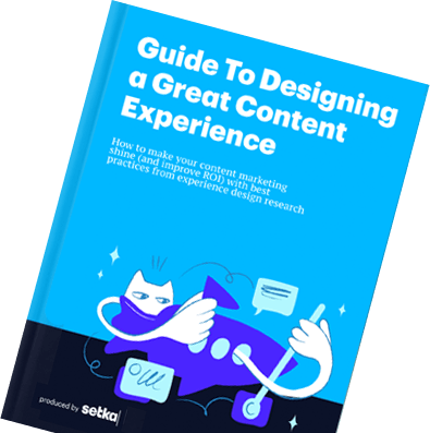 Cover of the Guide to Designing a Great Content Experience powered by Setka